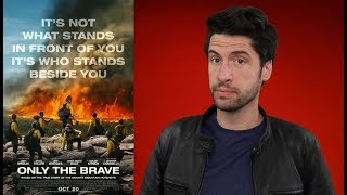Only The Brave - Movie Review