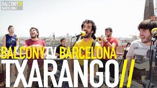 TXARANGO - LA VUELTA AL MUNDO (BalconyTV)