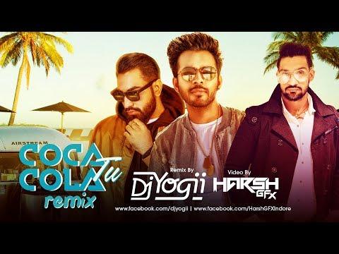 Coca Cola Tu | Remix | DJ Yogii | Harsh GFX | Tony Kakkar, Young Desi | 2018 | Full Video