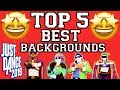 Top 5 Best Backgrounds on Just Dance 2019!