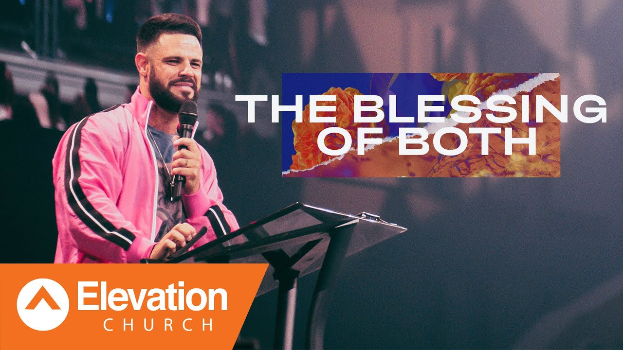 The Blessing Of Both | Elevation Church | Pastor Steven Furtick