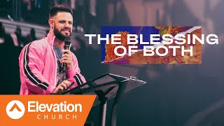 Download The Blessing Of Both | Elevation Church | Pastor Steven Furtick Mp3 and Videos
