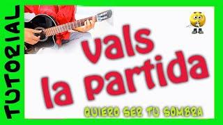 Como tocar QUIERO SER TU SOMBRA VALS acordes para guitarra y tabs LA PARTIDA
