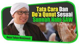 Tata Cara dan Do'a Qunut Sesuai Sunnah Nabi SAW - Buya Yahya Menjawab
