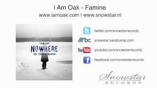 I Am Oak - Famine