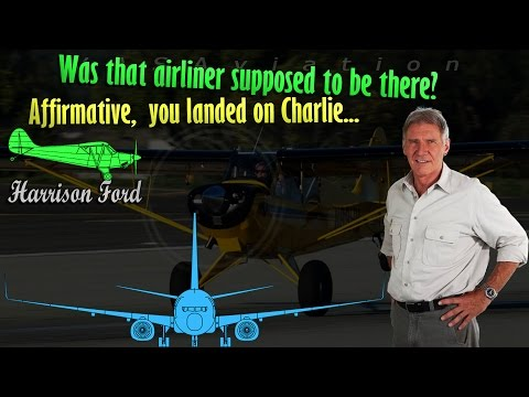 Harrison Ford LANDING ON A TAXIWAY ALMOST COLLIDES A BOEING!