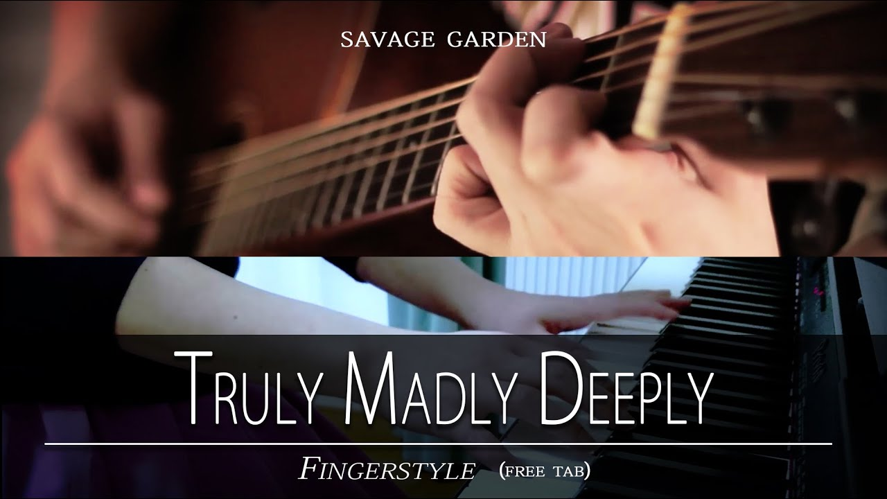 truly madly deeply savage garden fingerstyle piano free tab instrumental with lyrics youtube. Black Bedroom Furniture Sets. Home Design Ideas