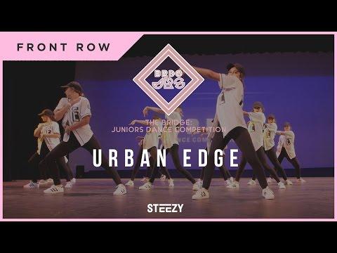 Urban Edge | Front Row | Bridge Jrs 2017 | STEEZY Official 4K