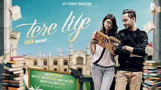 Tere Liye - Vick Aulakh | Official - Latest New Full Hindi Romantic Hit Song