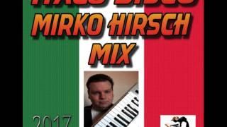 Italo Disco Mirko Hirsch Mix 2017