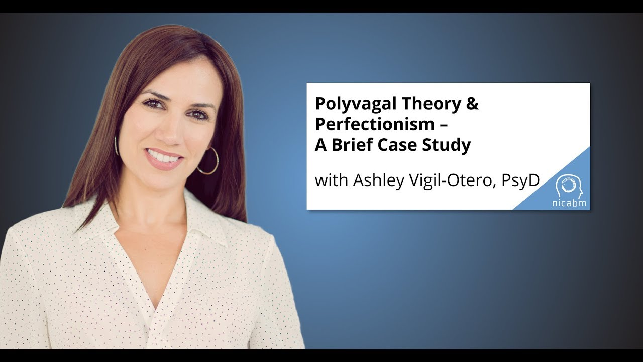 Perfectionism In Students Case Study In >> Polyvagal Theory Perfectionism A Brief Case Study Youtube