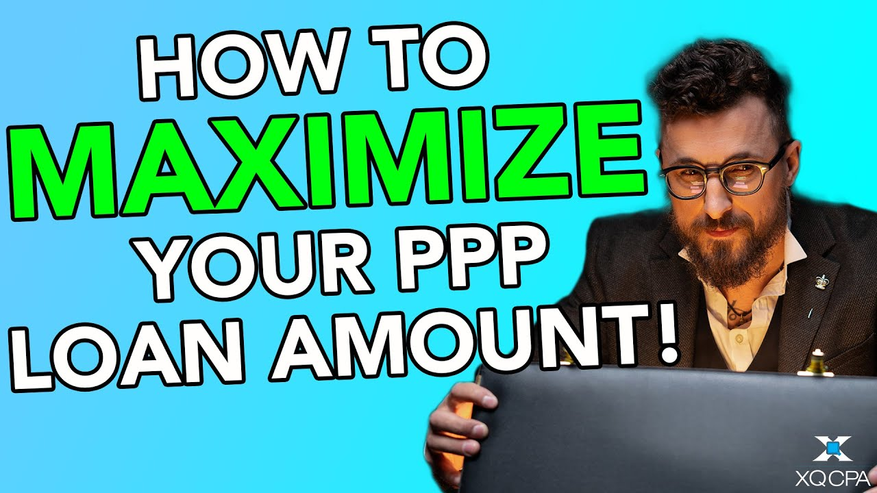 How to Maximize Your PPP Loan Amount!
