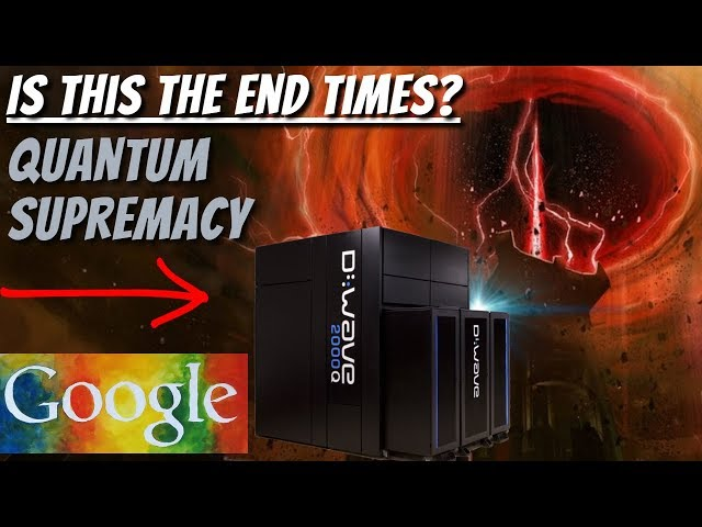 Googles New Quantum Computer – Is It The Sign of End Times? | Google Quantum Computer News