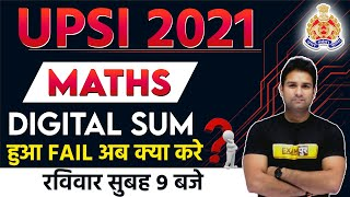 upsi 2021 || Maths || By Mohit Sir || Digital Sum हुआ Fail अब क्या करे || Live @9am