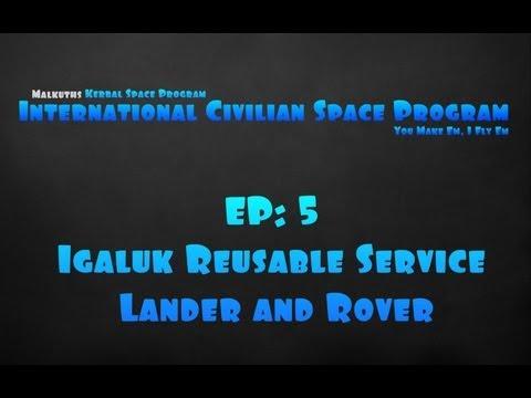 KSP: International Civilian Space Program Episode 5 Igaluk Reusable Service Lander and Rover