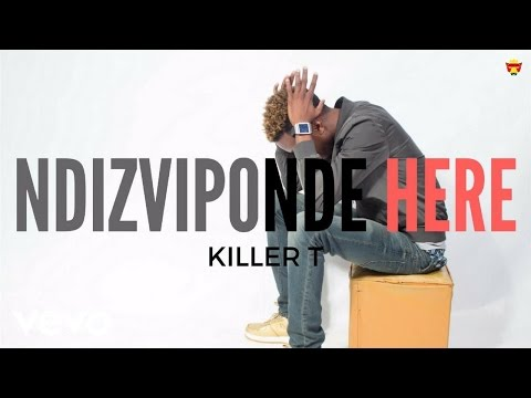Killer T - Ndizviponde Here? (Official Audio)
