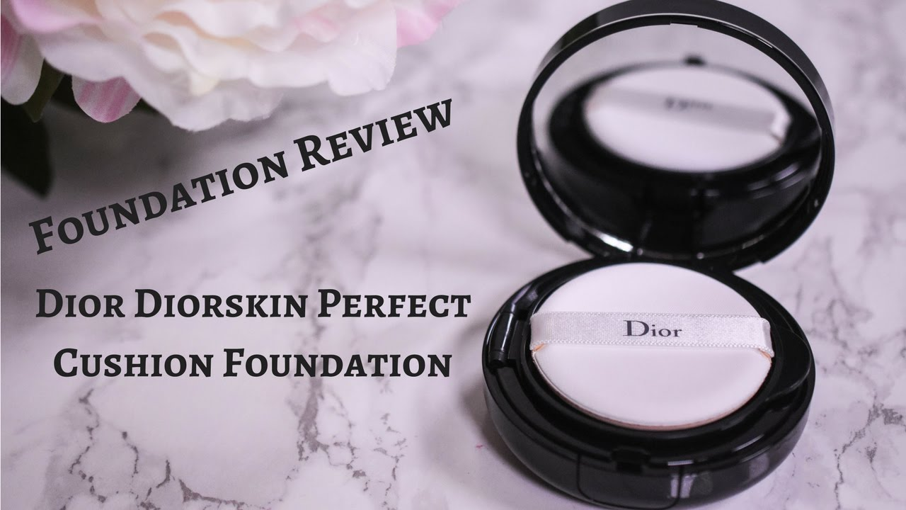 Foundation Review - Dior Diorskin Perfect Cushion Foundation - YouTube