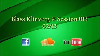Blass Klinverg @ Session 013