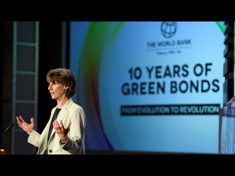 World Bank Vice President Laura Tuck: 10 Years of Green Bonds