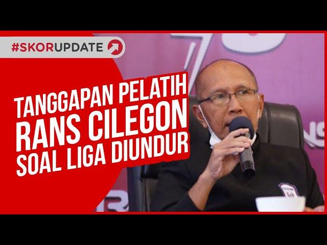 Pelatih Rans Cilegon FC Buka Suara Soal Diundurnya Kompetisi Liga 1 dan Liga 2
