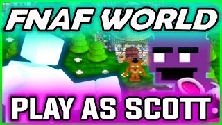FNAF WORLD SCOTT CAWTHON CHARACTER | Play as SCOTT in FNAF WORLD | FNAF WORLD ALL CHARACTERS