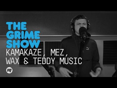Grime Show: Kamakaze, Mez, Wax & Teddy Music