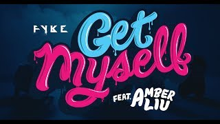 FYKE - GET MYSELF (feat. Amber Liu) [OFFICIAL MUSIC VIDEO]