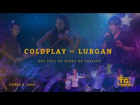 "Coldplay Vs Lurgan  ""Sky Full of Stars""  as Gaeilge"