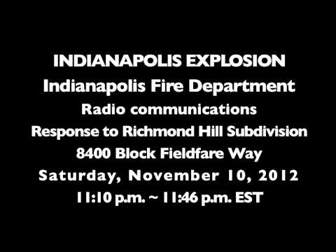 AUDIO: Indianapolis Fire Department Radio Communications House Explosion Richmond Hill Subdivision