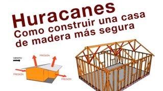Huracanes Como construir una casa de madera más segura