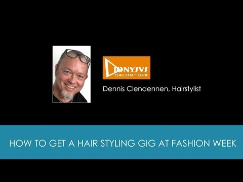 How to Get a Hair Styling Gig at New York Fashion Week with Hair Stylist Dennis Clendennen