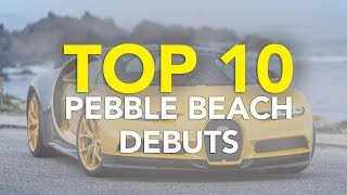 top 10 best new cars and concept cars from 2017 monterey car week best pebble beach debuts