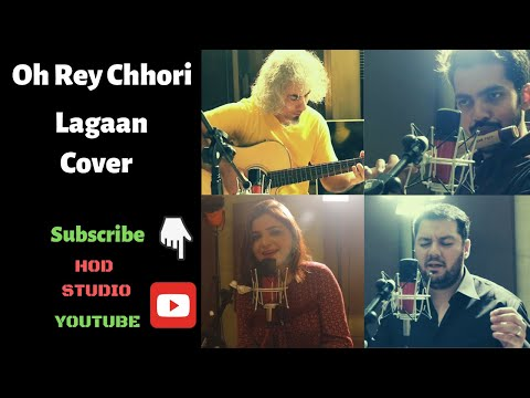 Oh Rey Chhori | Lagaan | Aamir Khan | Cover