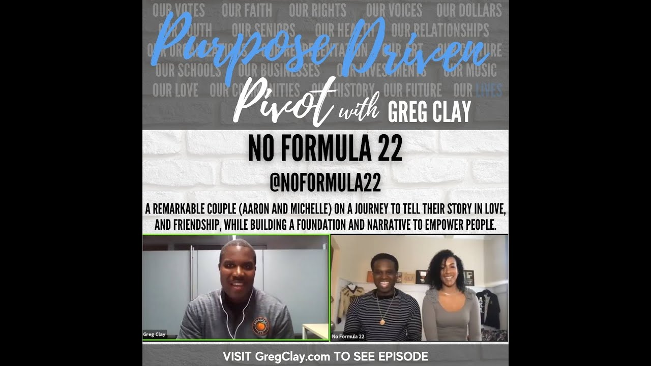 Purpose Driven Pivot with Greg Clay, feat. No Formula 22