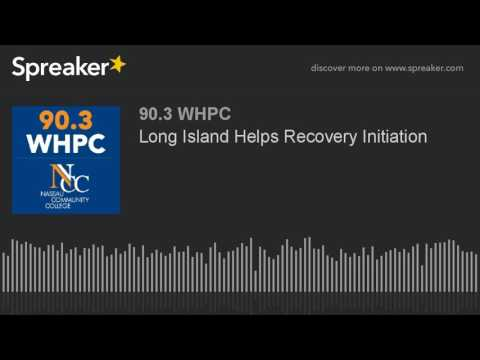Long Island Helps Recovery Initiation (part 1 of 2)