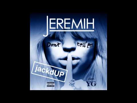 Don't Tell 'Em [MASHUP] (Jeremih, Ty Dolla $ign, Pitbull, 50 Cent, G Unit, French Montana & YG)
