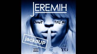Download Don't Tell 'Em [MASHUP] (Jeremih, Ty Dolla $ign, Pitbull, 50 Cent, G Unit, French Montana & YG) MP3 song and Music Video