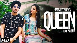 Queen (Full Song) | Manjeet Singh Feat. Nasha | Latest Punjabi Song 2016 | SagaHits