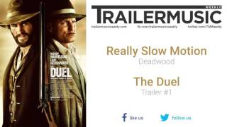 The Duel - Trailer #1 Exclusive Music (Really Slow Motion - Deadwood)