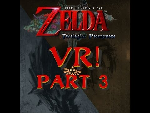 ZELDA VR! Twilight Princess on the Oculus Rift - PART 3 - Ghost Ride the Whip