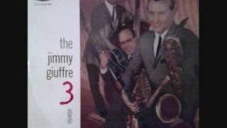 The Jimmy Giuffre 3 ~ The Train And The River