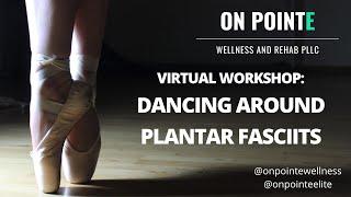 Dancing Around Plantar Fasciitis