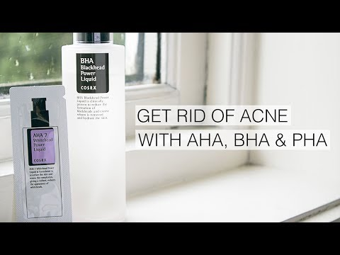 How To Get Rid Of Acne | The Ultimate Guide To AHA, BHA & PHA