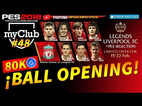 PES 2018 | myClub #48 | BALL OPENING 80K LIVERPOOL LEGENDS