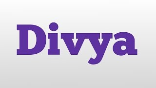 Divya meaning and pronunciation