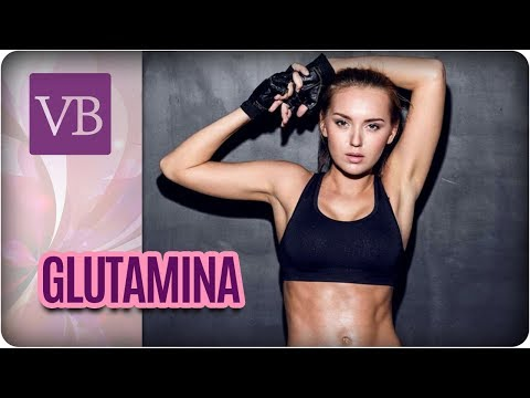 Benefícios do Suplemento Glutamina - Você Bonita (06/04/18)