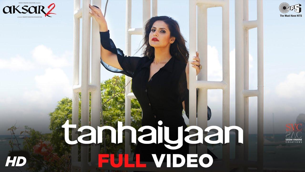 Download Tanhaiyaan Full Song Video - Aksar 2 | Zareen Khan, Abhinav | Amit Mishra | Mithoon | Bollywood Hits