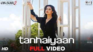Tanhaiyaan Full Song Video - Aksar 2 | Zareen Khan, Abhinav | Amit Mishra | Mithoon | Bollywood Hits thumbnail