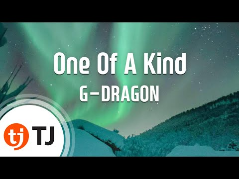 [TJ노래방] One Of A Kind - G-DRAGON (One Of A Kind - G-DRAGON) / TJ Karaoke