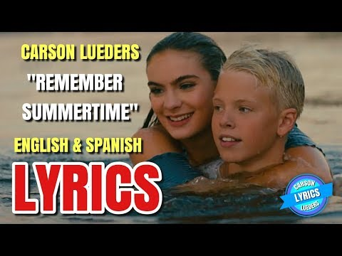 Carson Lueders - Remember Summertime     in English & Spanish Español
